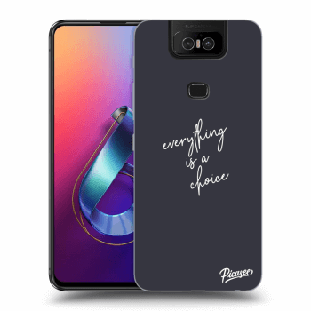 Hülle für Asus Zenfone 6 ZS630KL - Everything is a choice