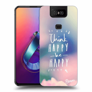Hülle für Asus Zenfone 6 ZS630KL - Think happy be happy