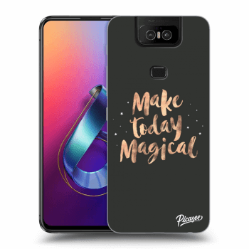 Hülle für Asus Zenfone 6 ZS630KL - Make today Magical