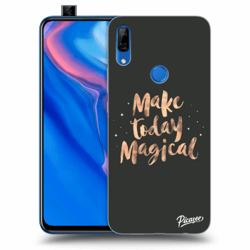 Hülle für Huawei P Smart Z - Make today Magical