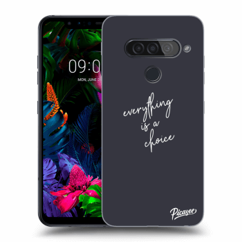Hülle für LG G8s ThinQ - Everything is a choice