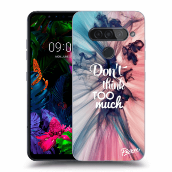 Hülle für LG G8s ThinQ - Don't think TOO much