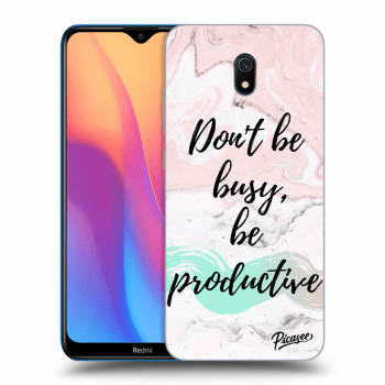 Hülle für Xiaomi Redmi 8A - Don't be busy, be productive
