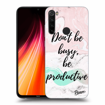 Hülle für Xiaomi Redmi Note 8T - Don't be busy, be productive
