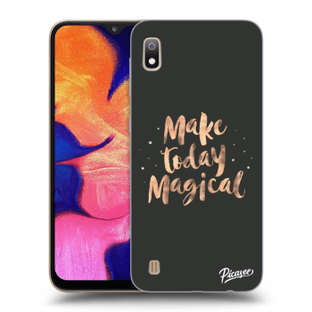 Hülle für Samsung Galaxy A10 A105F - Make today Magical