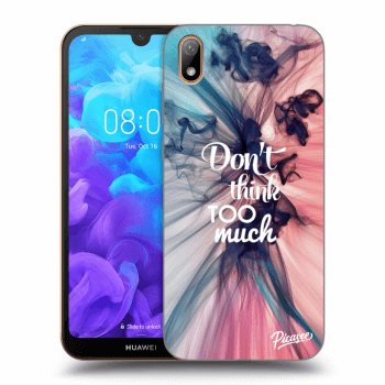 Hülle für Huawei Y5 2019 - Don't think TOO much