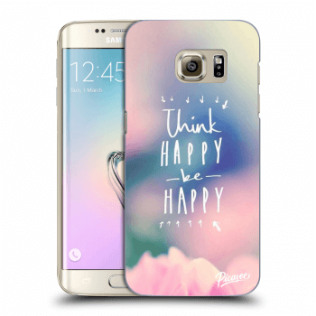 Hülle für Samsung Galaxy S7 Edge G935F - Think happy be happy