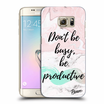 Hülle für Samsung Galaxy S7 Edge G935F - Don't be busy, be productive