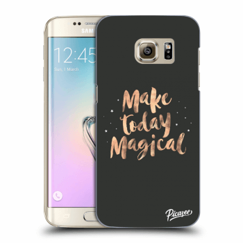 Hülle für Samsung Galaxy S7 Edge G935F - Make today Magical