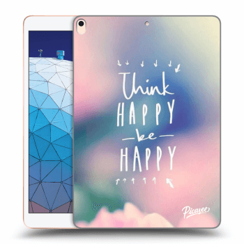 Hülle für Apple iPad Air 2019 - Think happy be happy