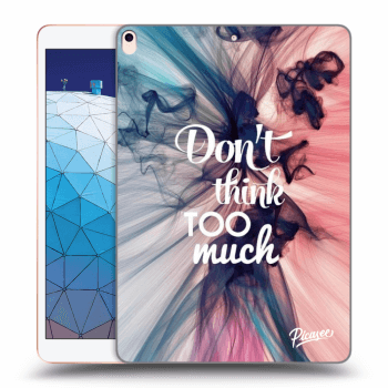 Hülle für Apple iPad Air 2019 - Don't think TOO much