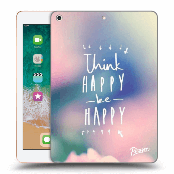 Hülle für Apple iPad 2018 (6. gen) - Think happy be happy