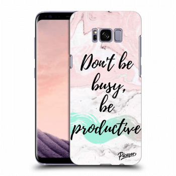 Hülle für Samsung Galaxy S8 G950F - Don't be busy, be productive