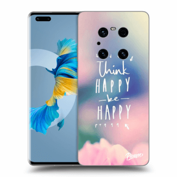 Hülle für Huawei Mate 40 Pro - Think happy be happy