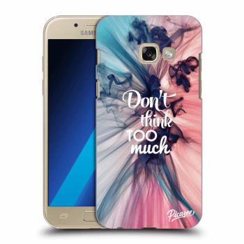 Hülle für Samsung Galaxy A3 2017 A320F - Don't think TOO much