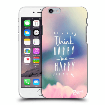 Hülle für Apple iPhone 6/6S - Think happy be happy
