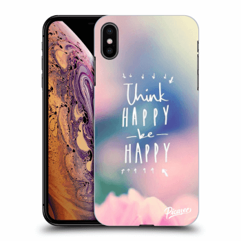 Hülle für Apple iPhone XS Max - Think happy be happy