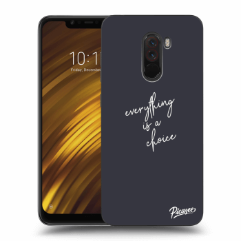 Hülle für Xiaomi Pocophone F1 - Everything is a choice