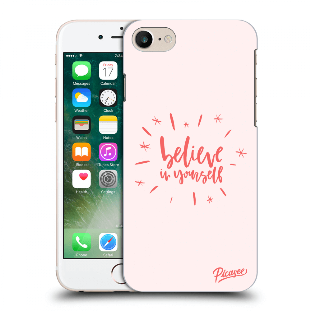 Picasee Apple iPhone 7 Hülle - Transparentes Silikon - Believe in yourself