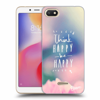 Hülle für Xiaomi Redmi 6A - Think happy be happy