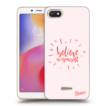 Hülle für Xiaomi Redmi 6A - Believe in yourself
