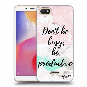 Hülle für Xiaomi Redmi 6A - Don't be busy, be productive