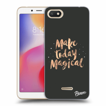 Hülle für Xiaomi Redmi 6A - Make today Magical