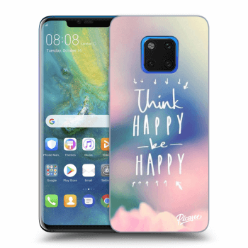 Hülle für Huawei Mate 20 Pro - Think happy be happy