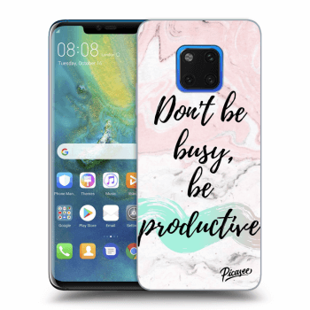 Hülle für Huawei Mate 20 Pro - Don't be busy, be productive