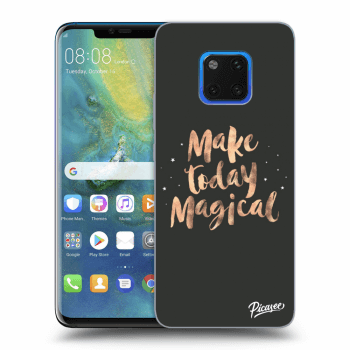 Hülle für Huawei Mate 20 Pro - Make today Magical