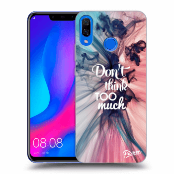 Hülle für Huawei Nova 3 - Don't think TOO much