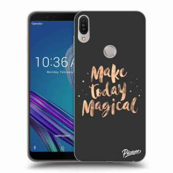 Hülle für Asus ZenFone Max Pro (M1) ZB602KL - Make today Magical