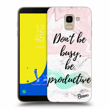 Hülle für Samsung Galaxy J6 J600F - Don't be busy, be productive