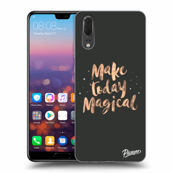 Hülle für Huawei P20 - Make today Magical
