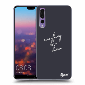 Hülle für Huawei P20 Pro - Everything is a choice