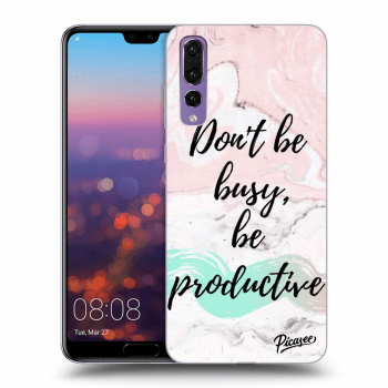 Hülle für Huawei P20 Pro - Don't be busy, be productive