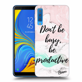 Hülle für Samsung Galaxy A7 2018 A750F - Don't be busy, be productive