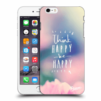 Hülle für Apple iPhone 6 Plus/6S Plus - Think happy be happy