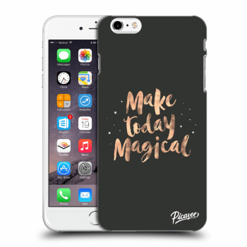 Hülle für Apple iPhone 6 Plus/6S Plus - Make today Magical