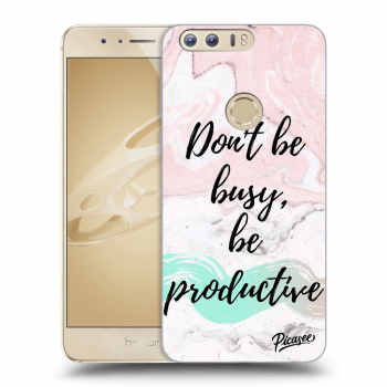 Hülle für Honor 8 - Don't be busy, be productive