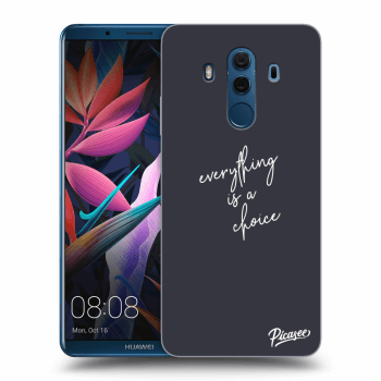 Hülle für Huawei Mate 10 Pro - Everything is a choice