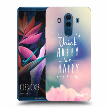 Hülle für Huawei Mate 10 Pro - Think happy be happy