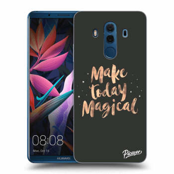 Hülle für Huawei Mate 10 Pro - Make today Magical