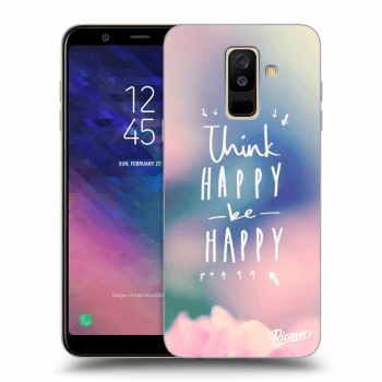 Hülle für Samsung Galaxy A6+ A605F - Think happy be happy