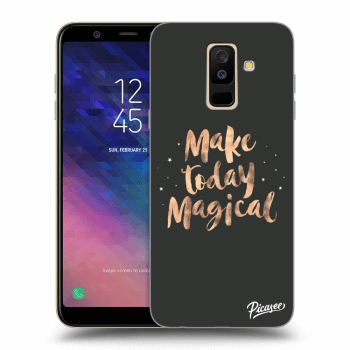 Hülle für Samsung Galaxy A6+ A605F - Make today Magical