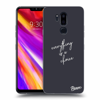 Hülle für LG G7 ThinQ - Everything is a choice