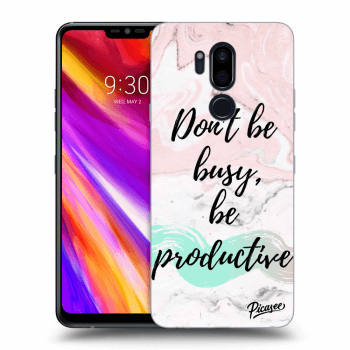 Hülle für LG G7 ThinQ - Don't be busy, be productive