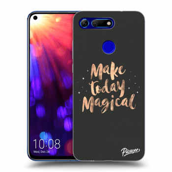 Hülle für Honor View 20 - Make today Magical