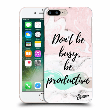 Hülle für Apple iPhone 8 Plus - Don't be busy, be productive