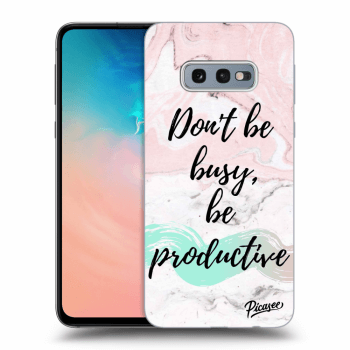 Hülle für Samsung Galaxy S10e G970 - Don't be busy, be productive